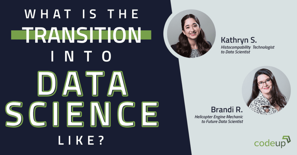 What is the transition into data science like? Our alumni Katy Salts and Brandi Reger share their experience!