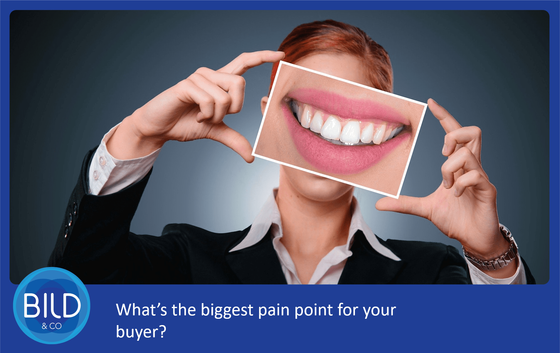 What is the biggest pain point for your buyer?
