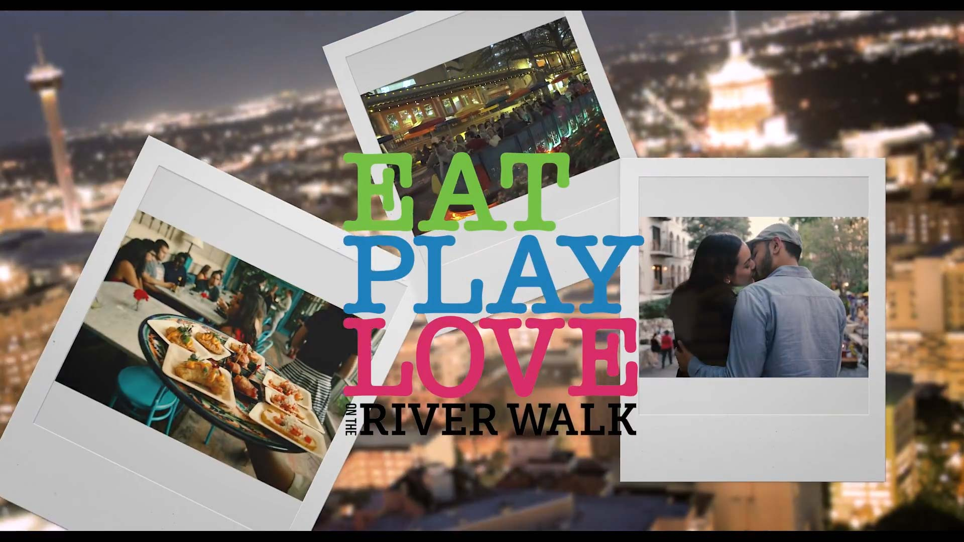 Eat, Play, Love on the River Walk